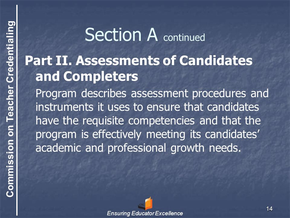 Commission on Teacher Credentialing Ensuring Educator Excellence 14 Section A continued Part II.