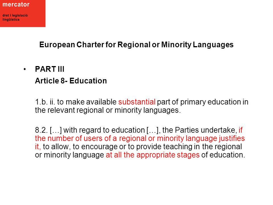 European Charter for Regional or Minority Languages PART III Article 8- Education 1.b.