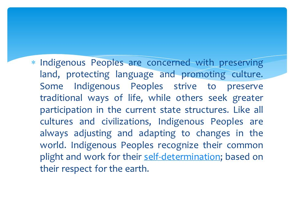  Indigenous Peoples are concerned with preserving land, protecting language and promoting culture.