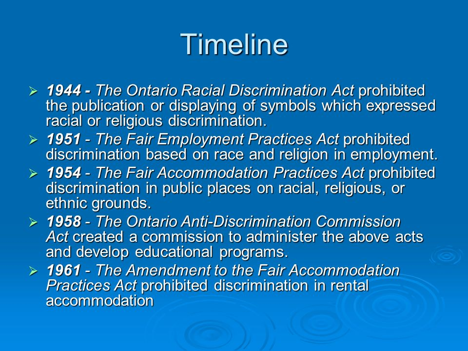 Timeline  The Ontario Racial Discrimination Act prohibited the publication or displaying of symbols which expressed racial or religious discrimination.