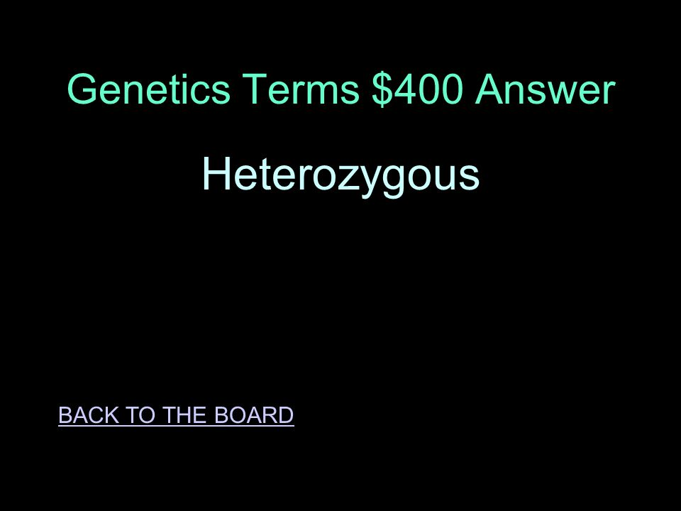 Genetics Terms $400 Question Another name for a hybrid species. ANSWER