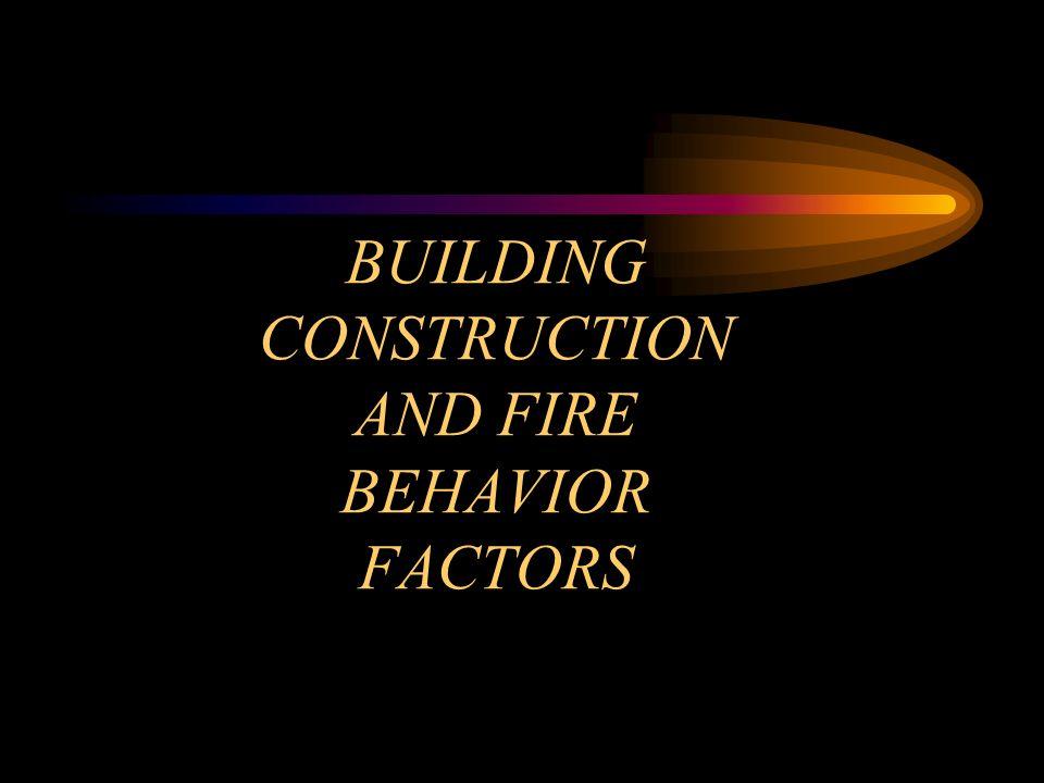 Building construction and fire behavior factors objectives list the 1 building construction and fire behavior factors altavistaventures Gallery