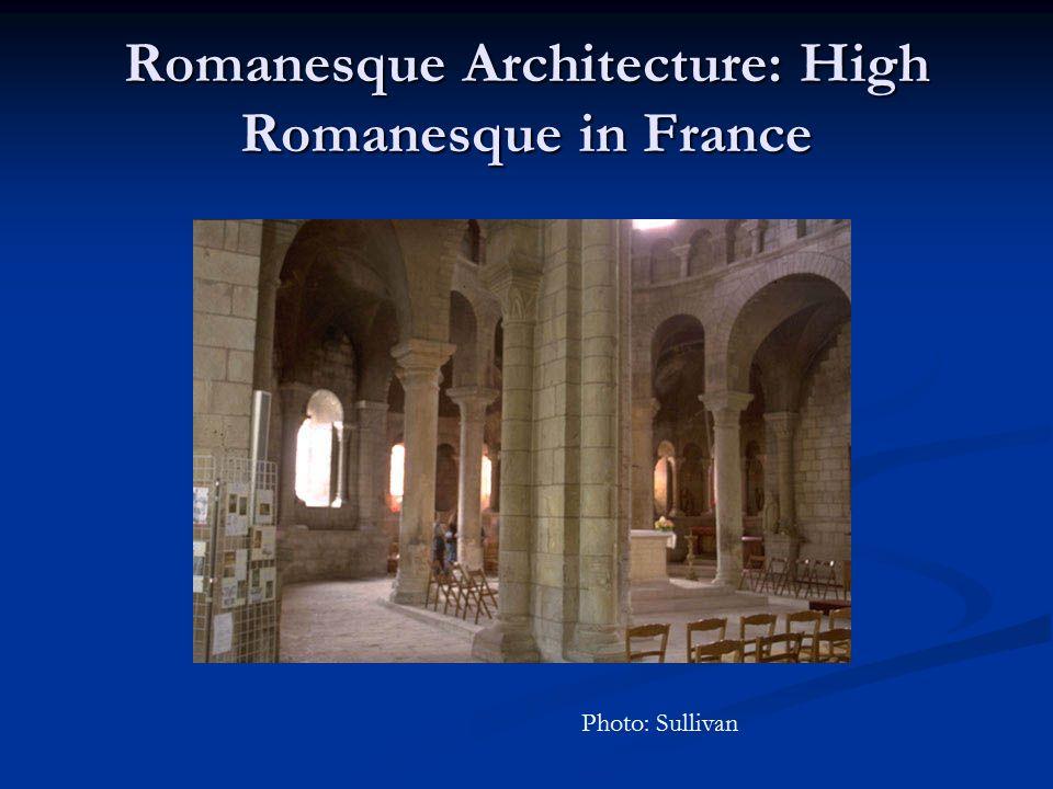 Romanesque Architecture: High Romanesque in France Photo: Sullivan