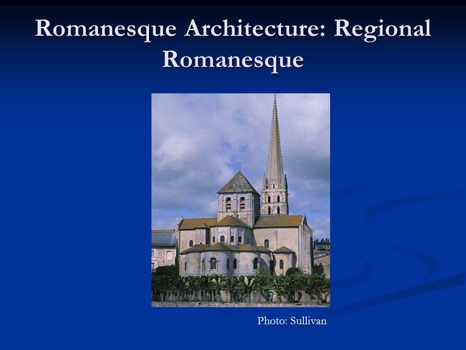 Romanesque Architecture: Regional Romanesque Photo: Sullivan