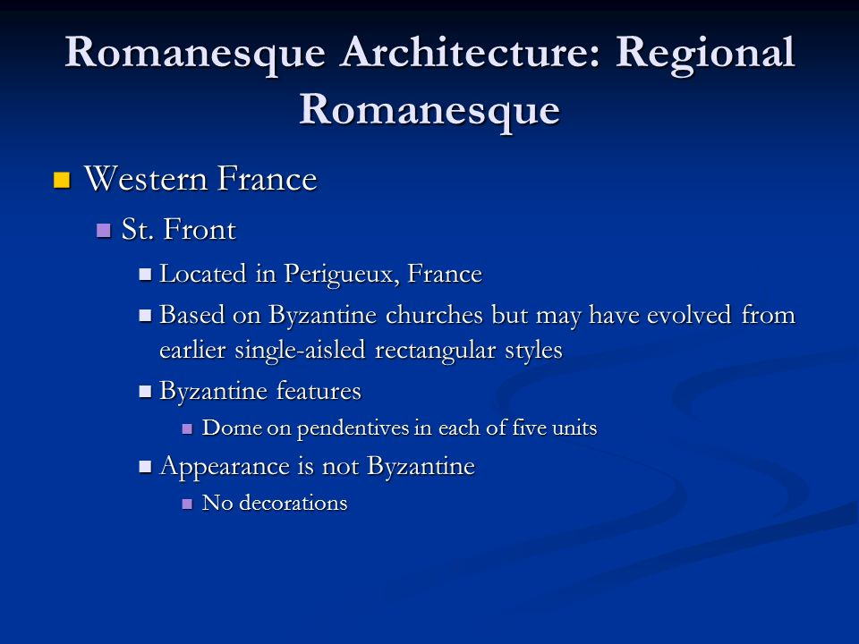 Romanesque Architecture: Regional Romanesque Western France Western France St.