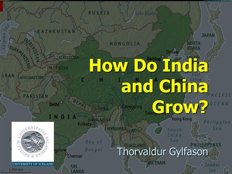 How Do India and China Grow Thorvaldur Gylfason