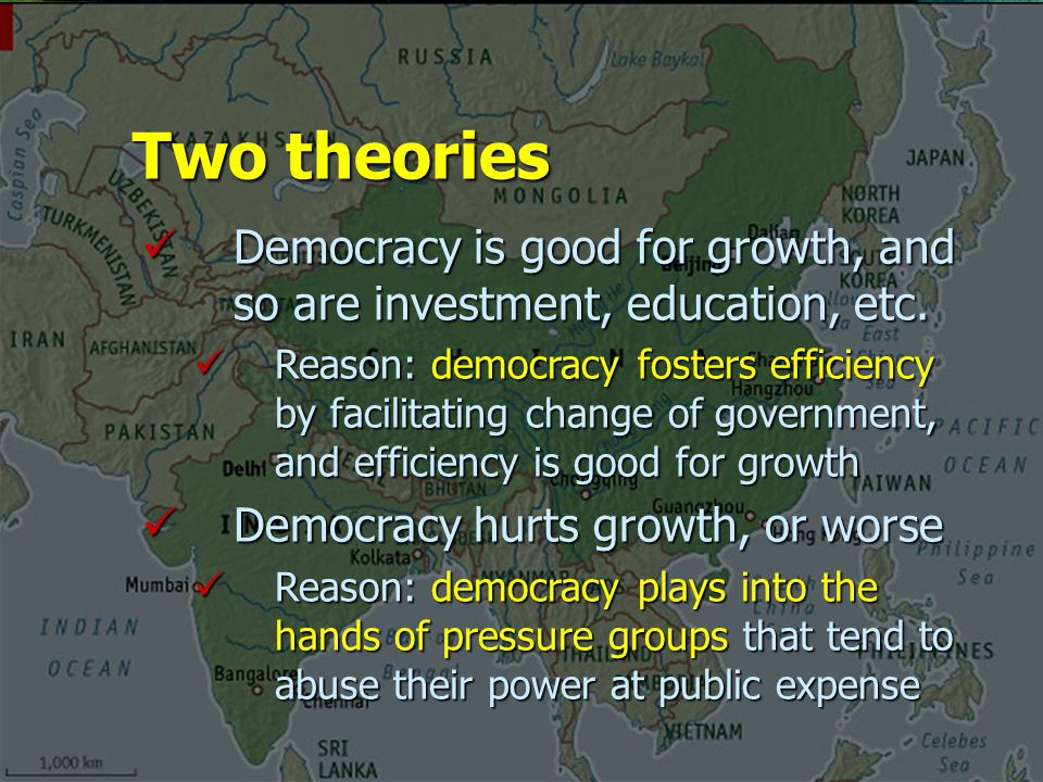 Two theories Democracy is good for growth, and so are investment, education, etc.