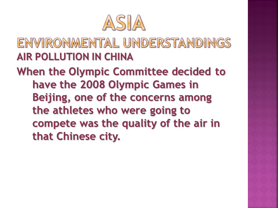 AIR POLLUTION IN CHINA When the Olympic Committee decided to have the 2008 Olympic Games in Beijing, one of the concerns among the athletes who were going to compete was the quality of the air in that Chinese city.