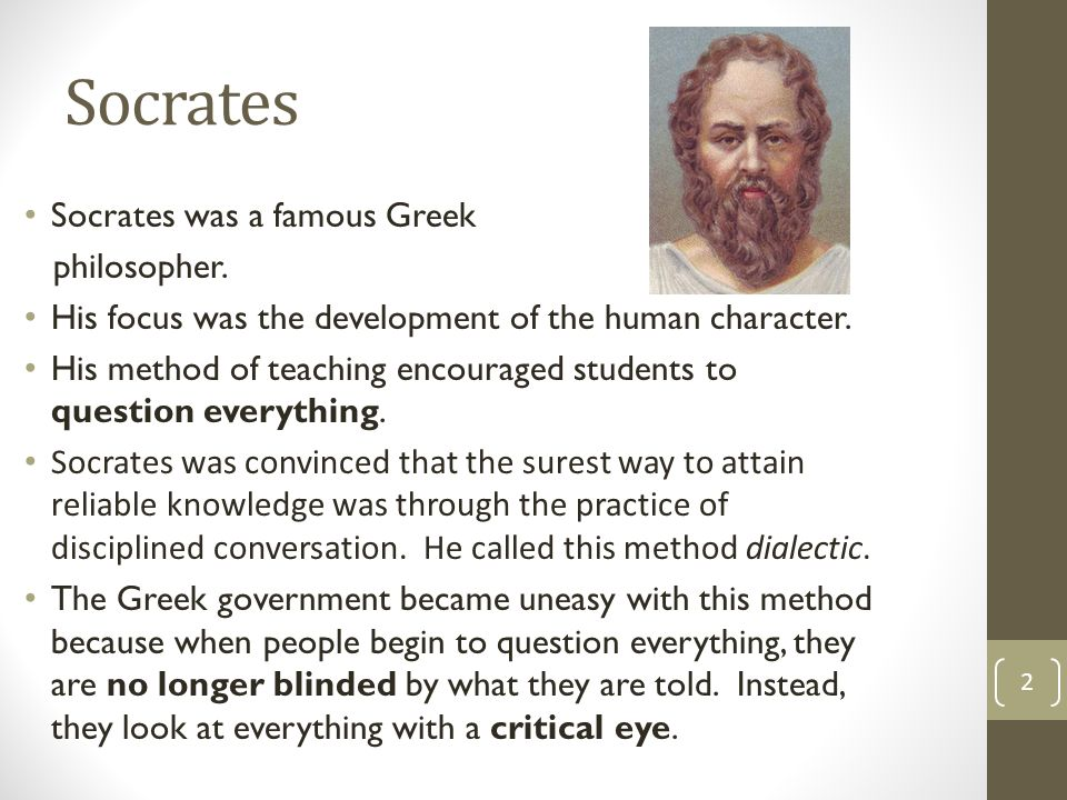 Socrates Socrates was a famous Greek philosopher.