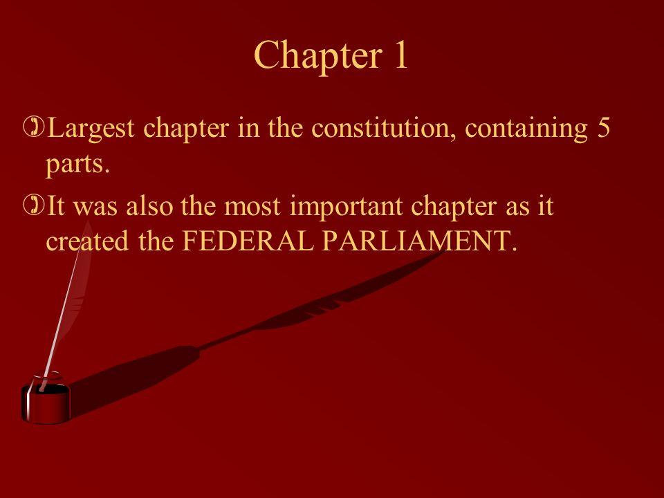 Chapter 1 )Largest chapter in the constitution, containing 5 parts.