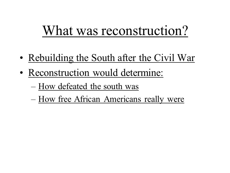 Reconstruction Re-unifying the USA. What was reconstruction ...