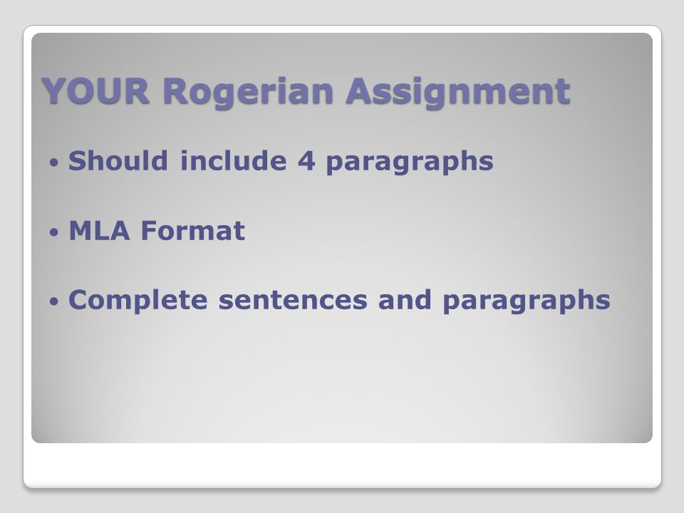 rogerian argument based on the principles of psychologist carl 11 your rogerian assignment should include 4 paragraphs mla format complete sentences and paragraphs