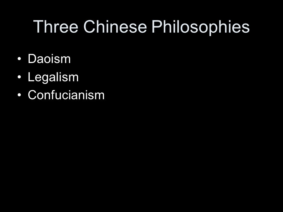 Three Chinese Philosophies Daoism Legalism Confucianism