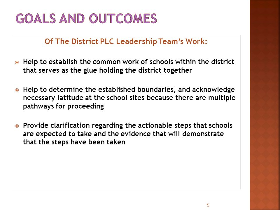 Of The District PLC Leadership Team's Work:  Help to establish the common work of schools within the district that serves as the glue holding the dis