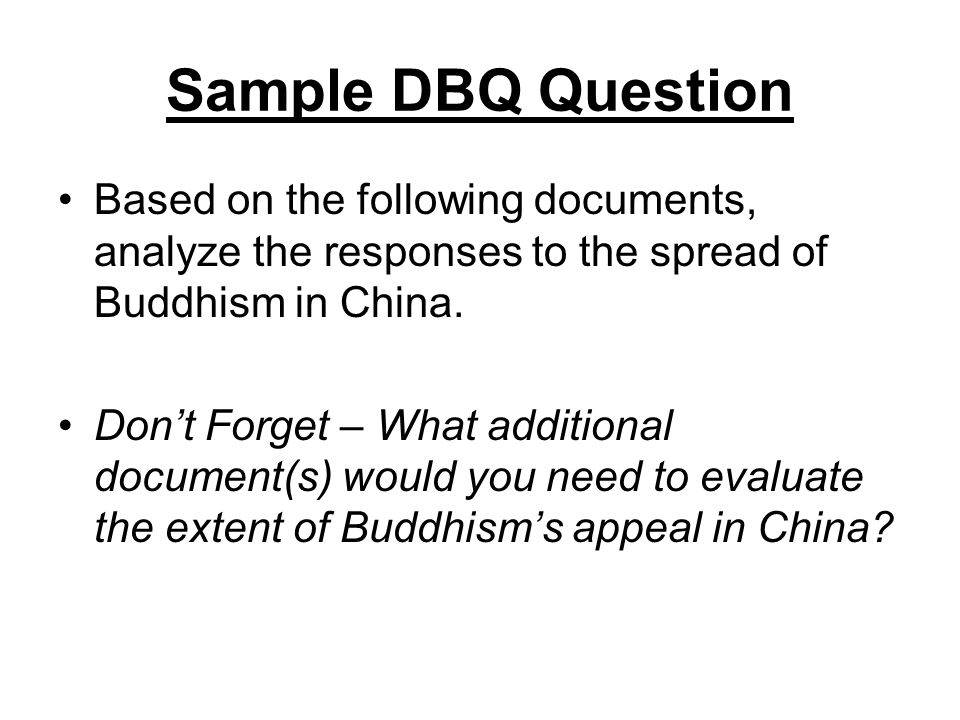 ap world history dbq the spread of buddhism in china Within these systems, scholars and government officials responded differently to the spread of buddhism in china ap world history exam dbq.