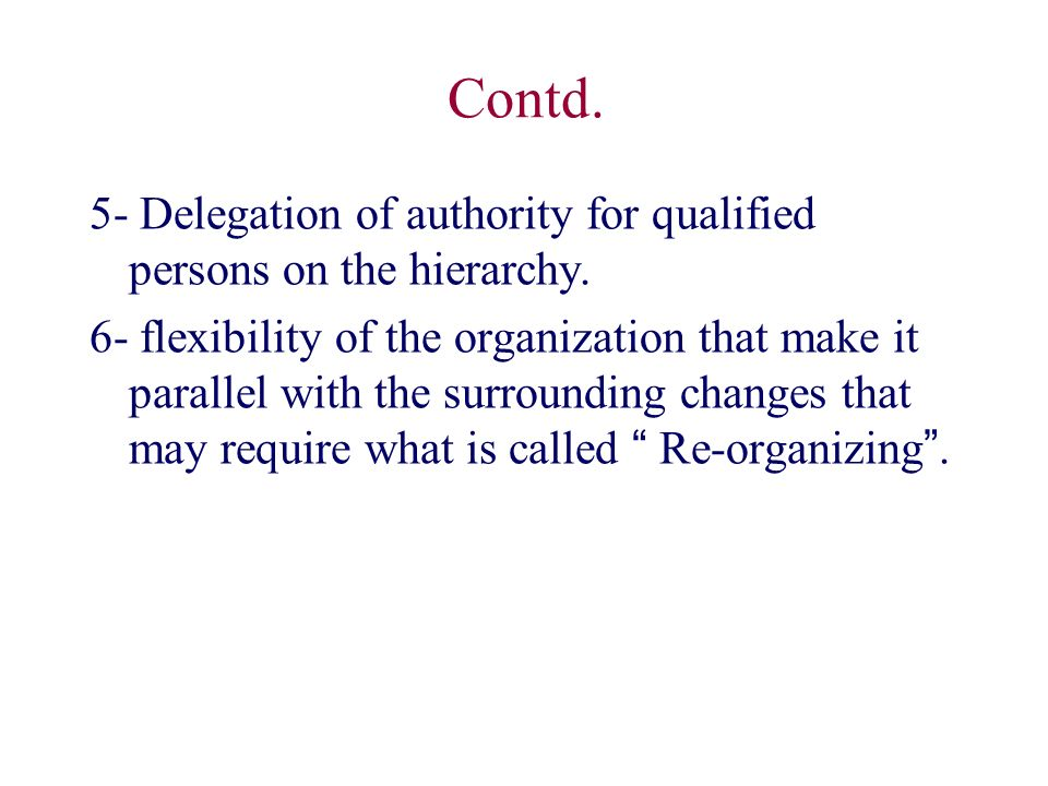 Contd. 5- Delegation of authority for qualified persons on the hierarchy.