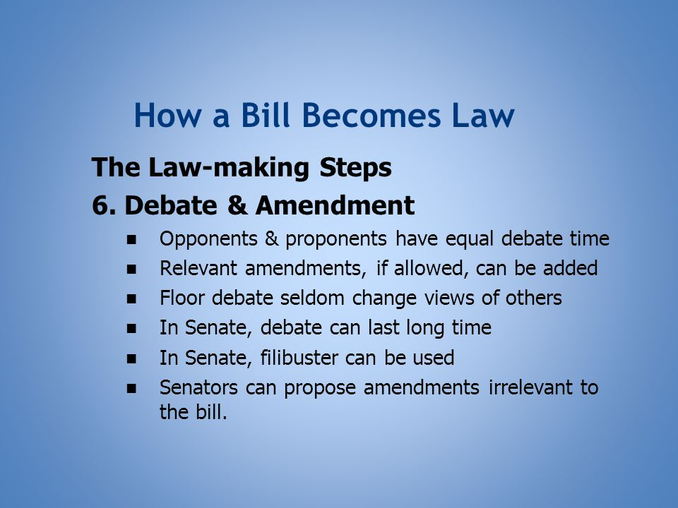 How a Bill Becomes Law The Law-making Steps 6.
