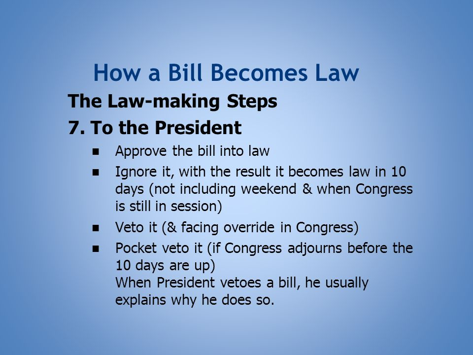 How a Bill Becomes Law The Law-making Steps 7.