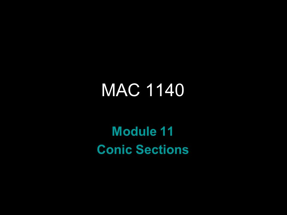 Rev.S08 MAC 1140 Module 11 Conic Sections