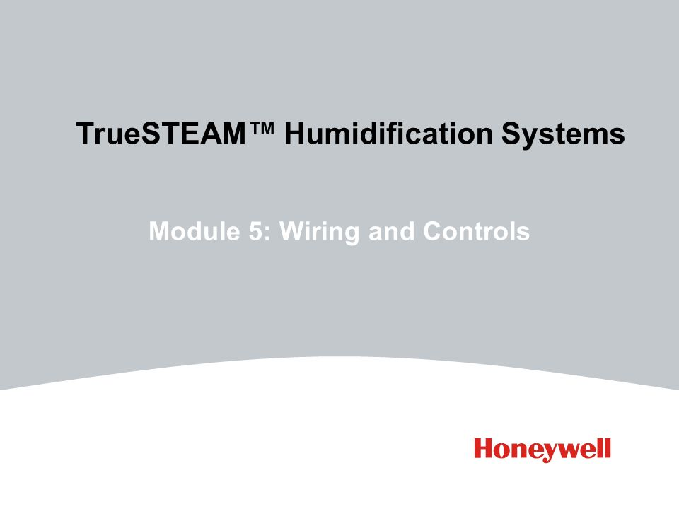 "module 5 wiring and controls truesteamâ""¢ humidification systems 1 module 5 wiring and controls truesteamâ""¢ humidification systems"