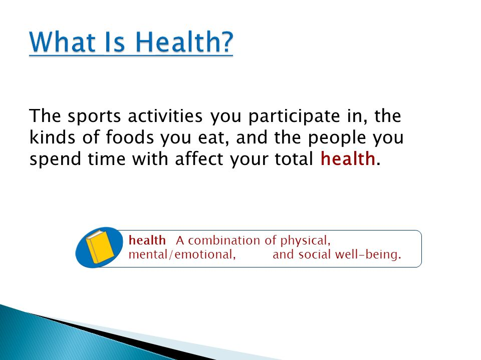 health A combination of physical, mental/emotional, and social well-being.
