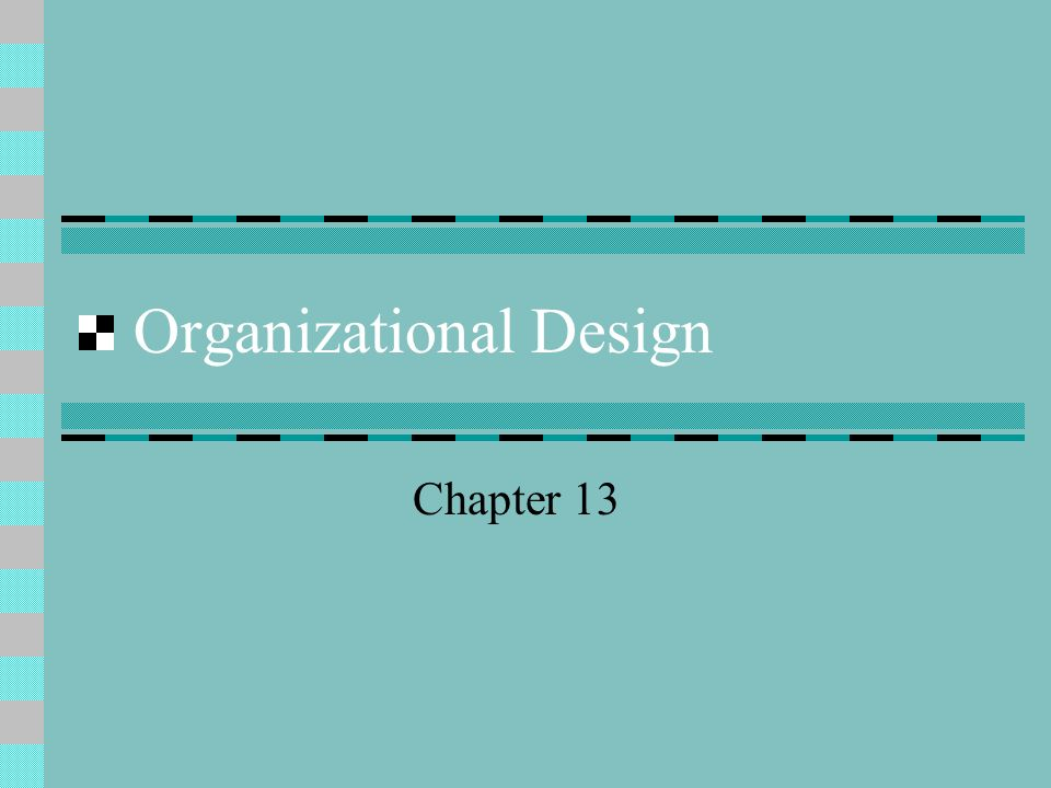 Organizational Design Chapter 13