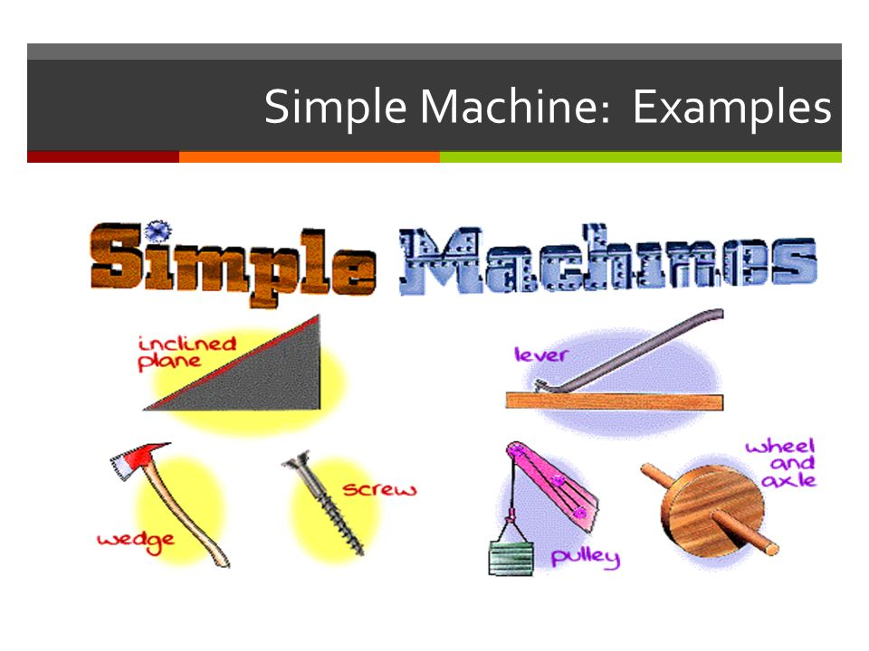Work Mechanical Advantage Simple Machines Making Jobs Easier