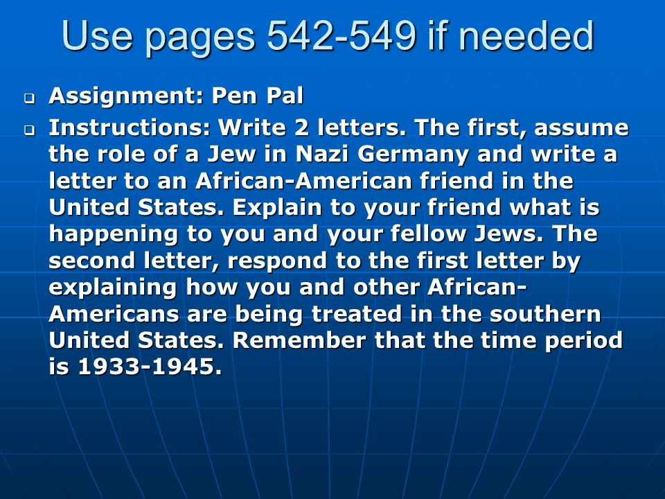 Use pages if needed  Assignment: Pen Pal  Instructions: Write 2 letters.