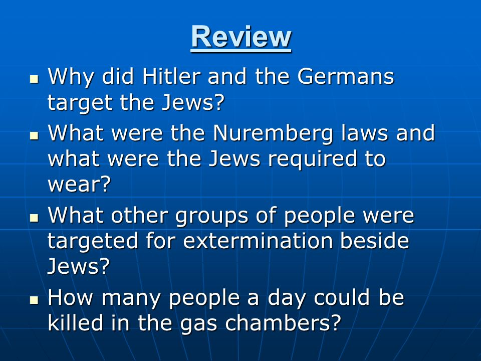 Review Why did Hitler and the Germans target the Jews.