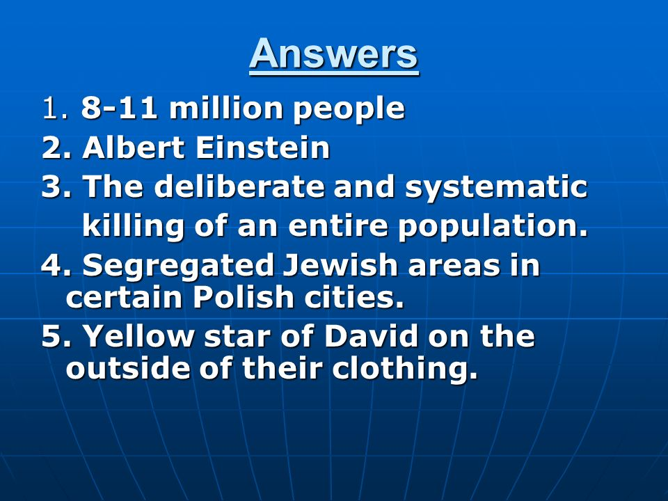Answers million people 2. Albert Einstein 3.