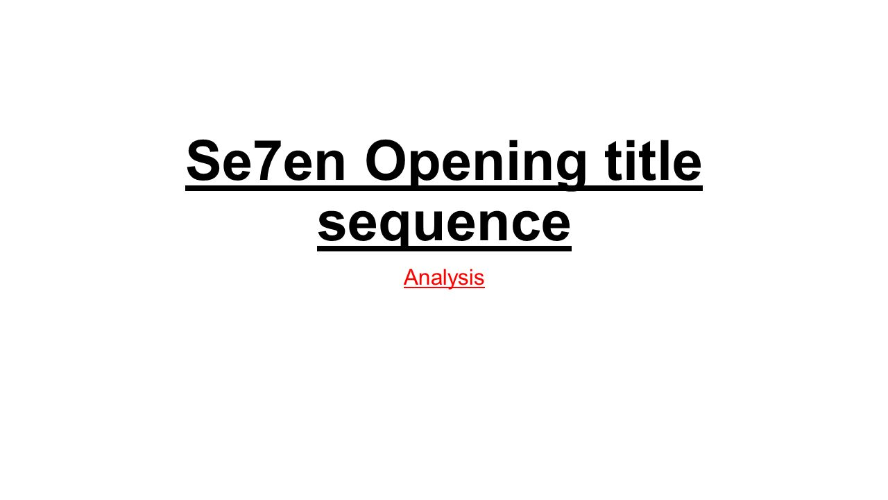 Se7en Opening title sequence Analysis