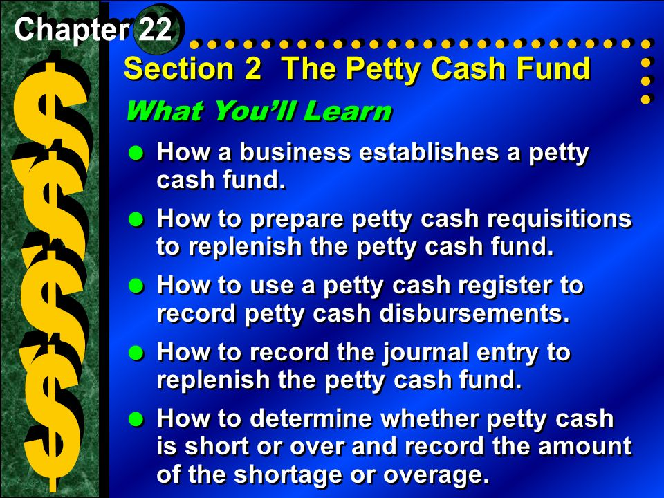 section 2the petty cash fund what you ll learn how a business