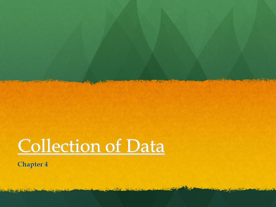 Collection of Data Chapter 4