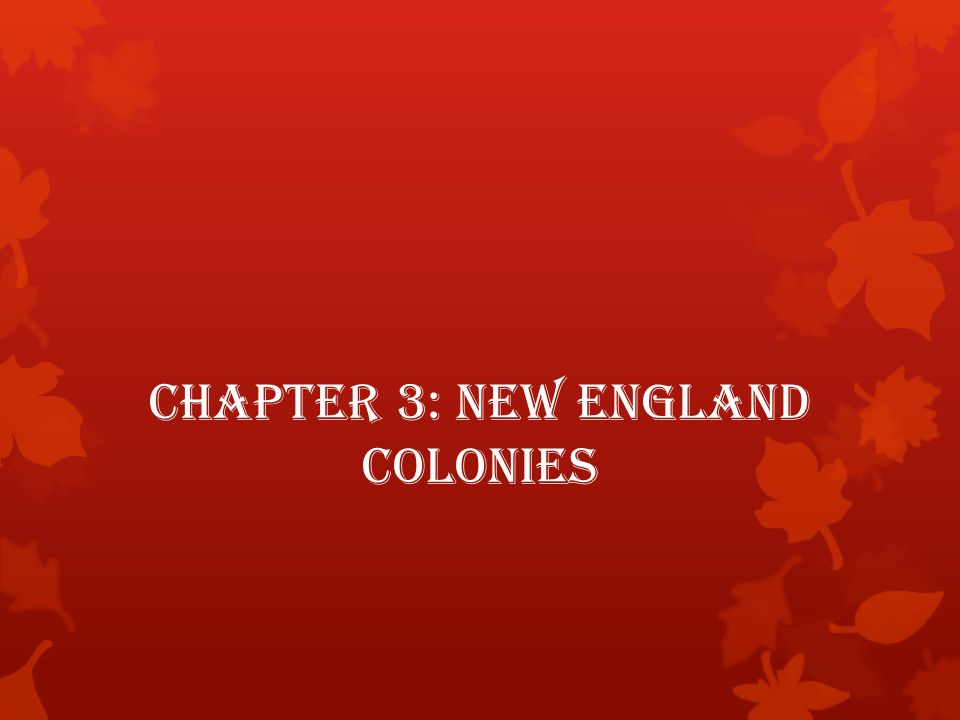 Chapter 3: New England Colonies