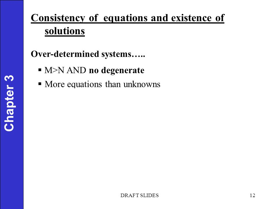 Chapter 1 12 Chapter 3 Consistency of equations and existence of solutions Over-determined systems…..