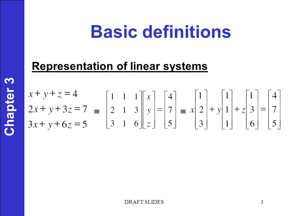 Chapter 1 Basic definitions 3 Chapter 3  Representation of linear systems DRAFT SLIDES