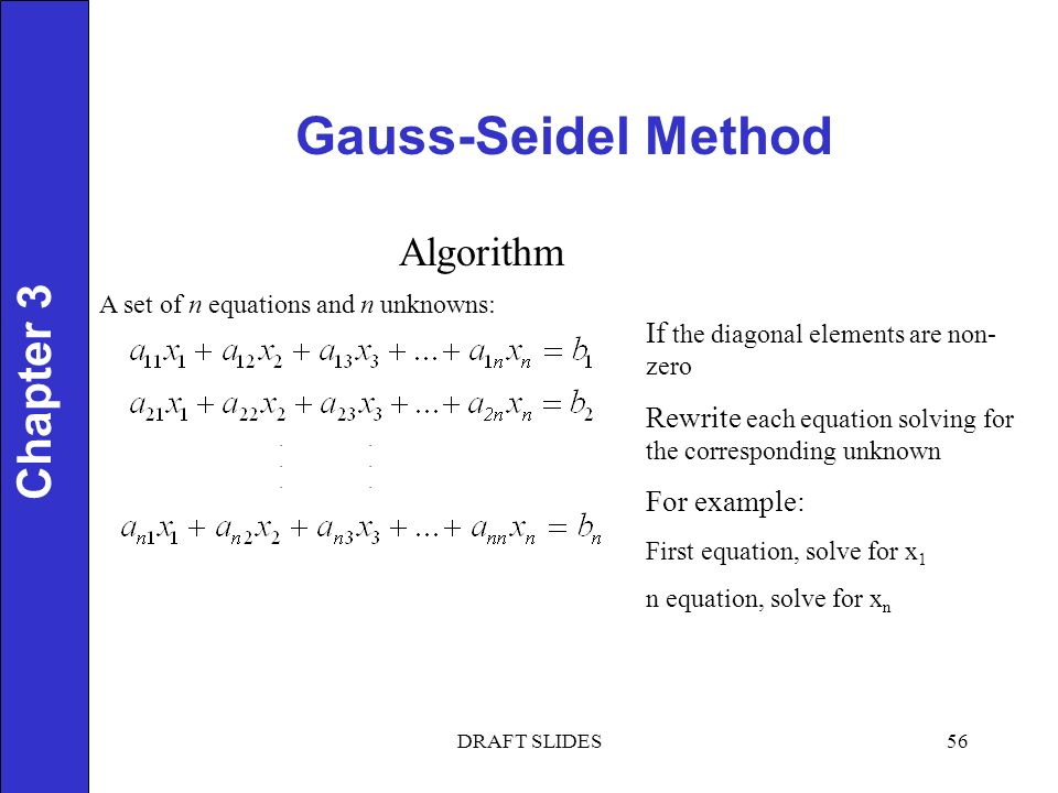 Chapter 1 Gauss-Seidel Method 56 Chapter 3 Algorithm A set of n equations and n unknowns:..