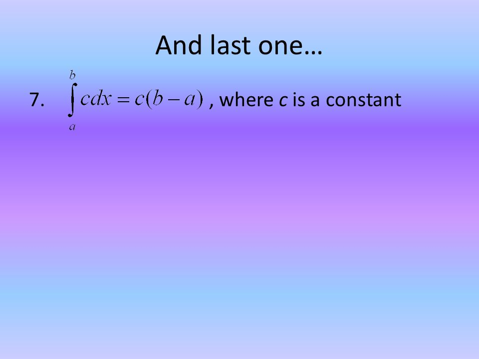 And last one… 7., where c is a constant