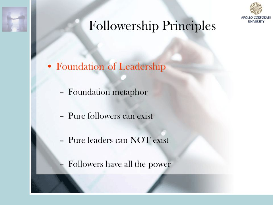 dynamic followership fine tuning for world class performance  9 followership principles foundation of leadership foundation metaphor pure followers can exist pure leaders can not exist followers have all the power