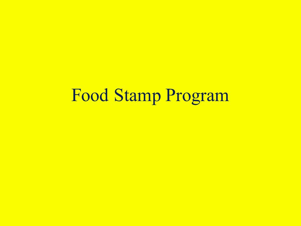 Food Stamp Program. Food Stamps The cornerstone of food assistance ...