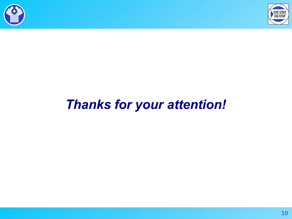 Thanks for your attention! 10