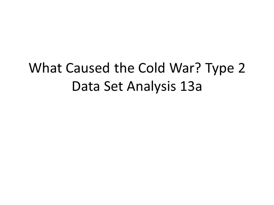 an analysis of the cold war causes Causes of the cold war in 1945 american fear of communist attack truman's dislike of stalin ussr's fear of the american's atomic bomb ussr's dislike of capitalism.