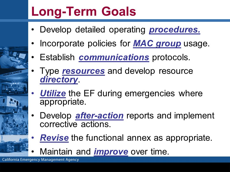 Long-Term Goals Develop detailed operating procedures.