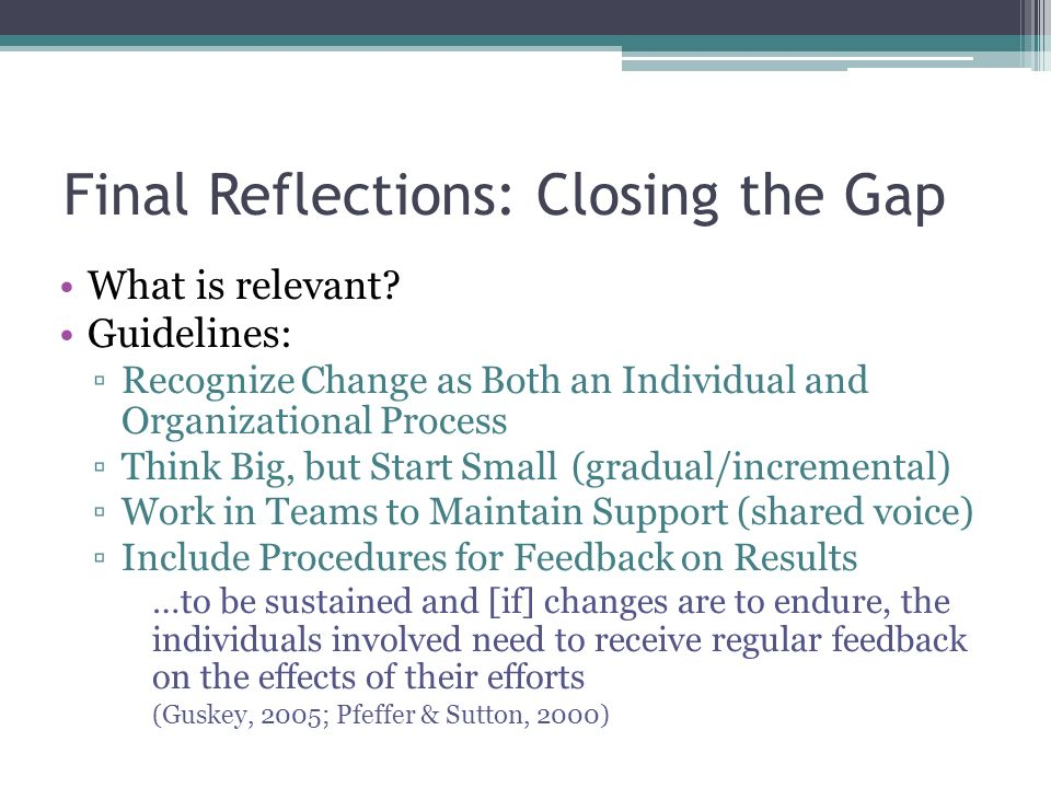 Final Reflections: Closing the Gap What is relevant.