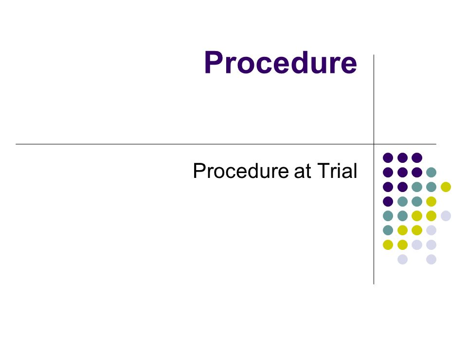 Procedure Procedure at Trial