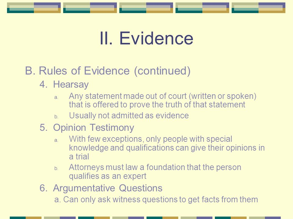 II. Evidence B. Rules of Evidence (continued) 4.
