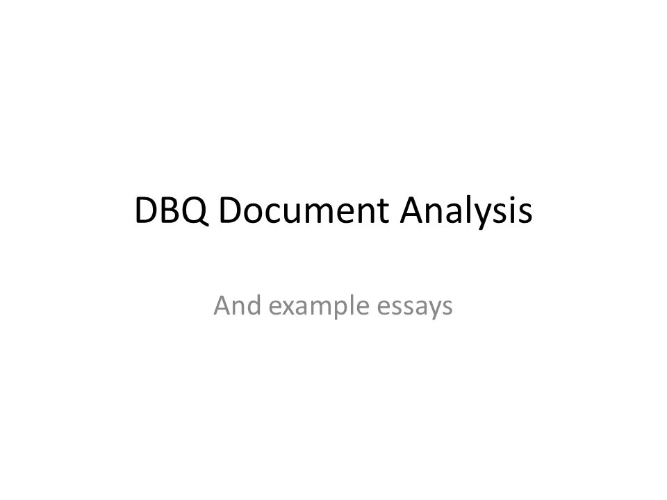 dbq document analysis and example essays definitions for  1 dbq document analysis and example essays