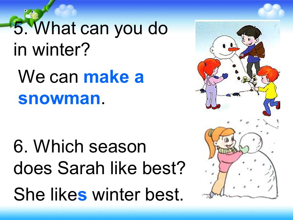 5. What can you do in winter. 6. Which season does Sarah like best.