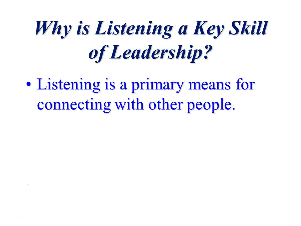Why is Listening a Key Skill of Leadership.