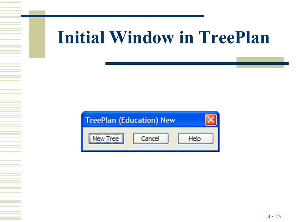 14 - 25 Initial Window in TreePlan